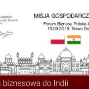 Misja biznesowa do Indii w dniach 11-15 września 2019 r.