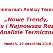 IV Seminarium Analizy Termicznej – 19 września 2019 w Poznaniu