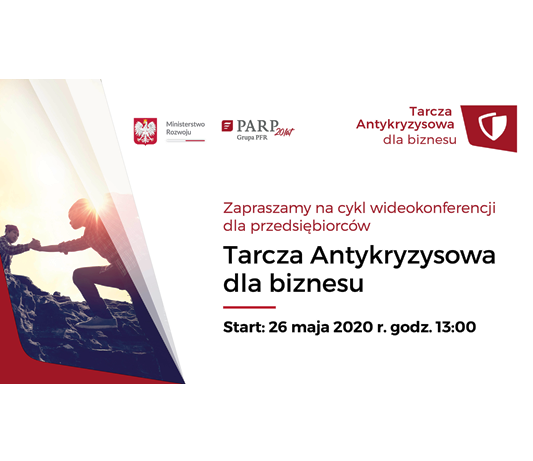 """(Polski) """"Tarcza antykryzysowa dla biznesu"""" – cykl wideokonferencji dla przedsiębiorców"""