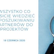 (Polski) Szkolenie on-line: Wszystko co musicie wiedzieć o poszukiwaniu partnerów do projektów