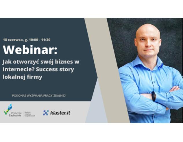 (Polski) Jak otworzyć swój biznes w Internecie? Success story lokalnej firmy- bezpłatne webinarium