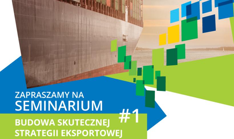 (Polski) Jak budować skuteczna strategię eksportową-zapraszamy na webinary